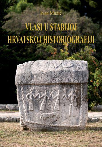 vlasi u starijoj hrvatskoj historiografiji - Ivan Muzic