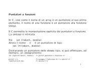 Puntatori a funzioni In C, cos`ı come il nome di un array `e un ...