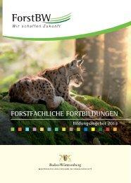Bildungsangebot 2013 - Forstfachliche Fortbildungen - ForstBW