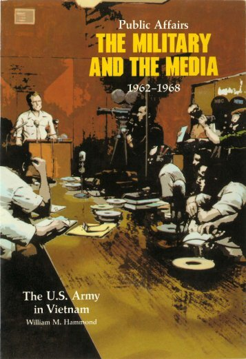 Public Affairs: The Military and the Media, 1962-1968 - US Army ...