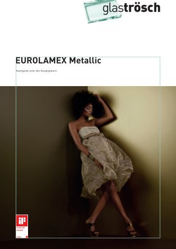EUROLAMEX METALLIC Prospekt - Glas Trösch Beratungs-GmbH