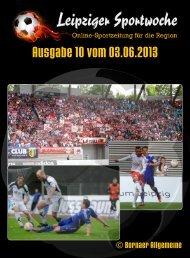 Leipziger Sportwoche - Fußball Zeitung - Ausgabe 10 vom 03.06.2013