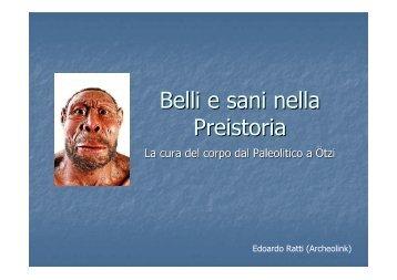 Belli e sani nella Preistoria - La cura del corpo dal ... - Archeolink
