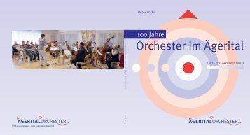 100 Jahre Orchester im Ägerital 1987 - 2012 Ägeritalorchester