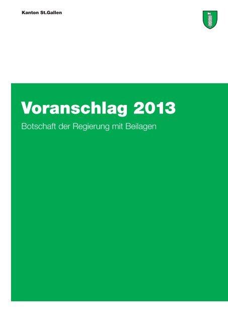 Voranschlag 2013 - Botschaft mit Beilagen - Kanton St.Gallen