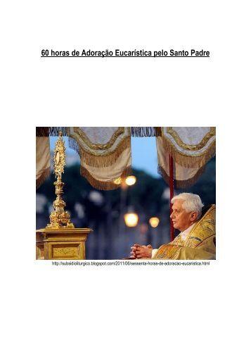 60 horas de Adoração Eucarística pelo Santo Padre.pdf