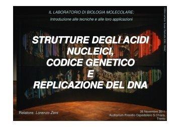 strutture degli acidi nucleici, codice genetico e replicazione del dna
