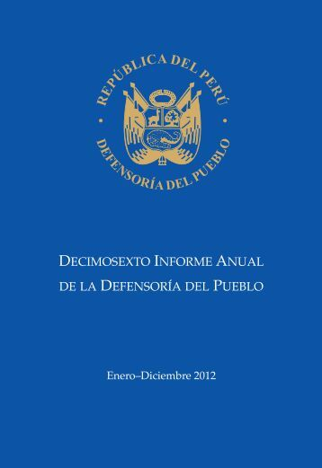 Decimosexto informe AnuAl DefensoríA Pueblo