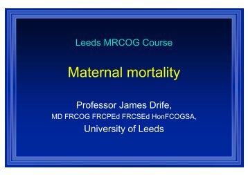 Maternal Mortality - James Drife - Yorkshire and the Humber Deanery