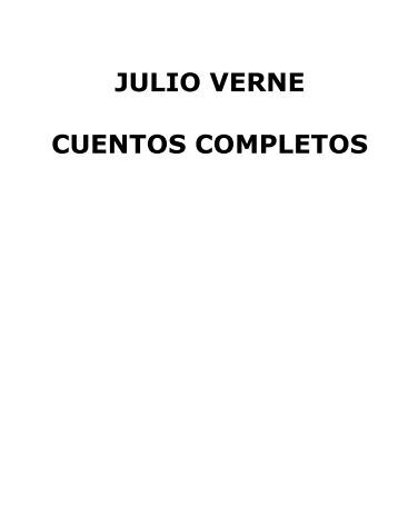 Julio Verne - Cuentos Completos - v1.0.rtf - adrastea80.byetho...