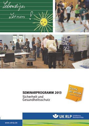 SEMINARPROGRAMM 2013 Sicherheit und Gesundheitsschutz