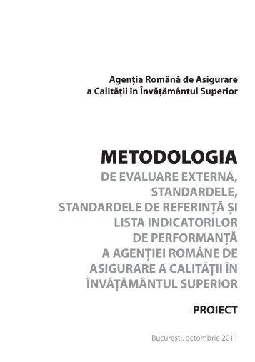 METODOLOGIA de evaluare externă, standardele ... - ARACIS