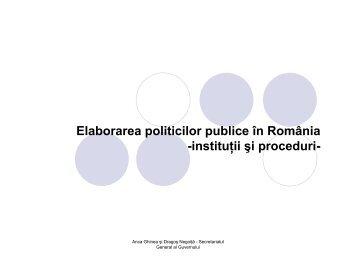 Elaborarea politicilor publice în România -instituţii şi proceduri-