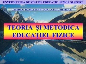 Teoria si metodica educatiei fizice(Lectia6) - Universitatea de Stat ...
