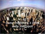 Come migliorare il clima delle metropoli - Università degli Studi dell ...