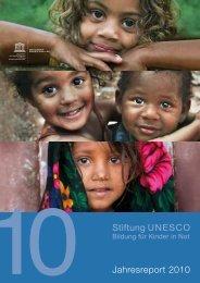 Stiftung UNESCO Jahresreport 2010 - Unesco-Kinder.de