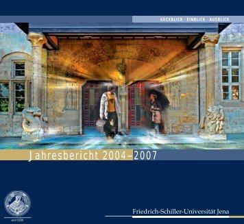 Jahresbericht 2004–2007 - Friedrich-Schiller-Universität Jena