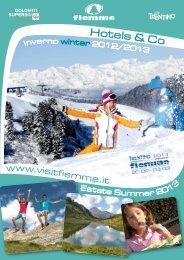 Inverno winter 2012/2013 Estate Summer 2013 - Val di Fiemme