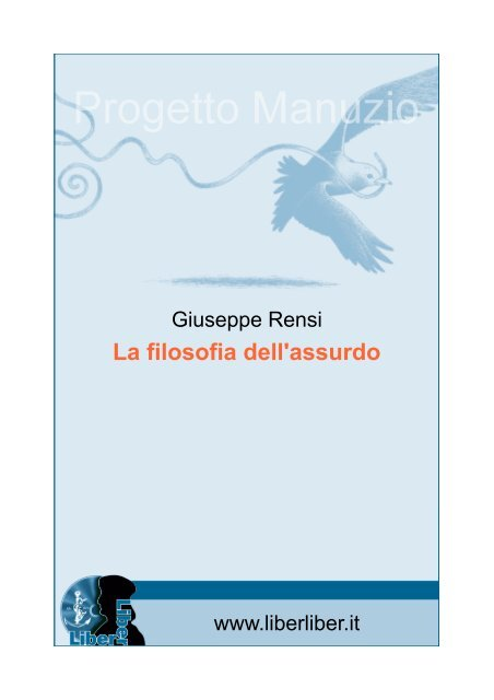 Giuseppe Rensi La filosofia dell'assurdo - Liber Liber