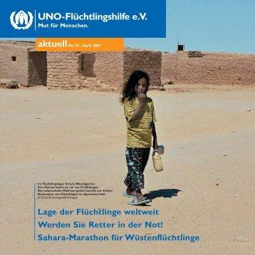 April 2007 Lage der Flüchtlinge weltweit Werden Sie Retter in der Not!
