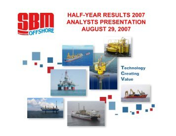 HALF-YEAR RESULTS 2007 ANALYSTS ... - SBM Offshore