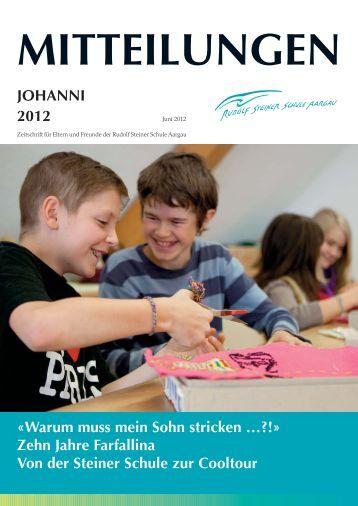 Mitteilungen Johanni 2012 - Rudolf Steiner Schule Aargau