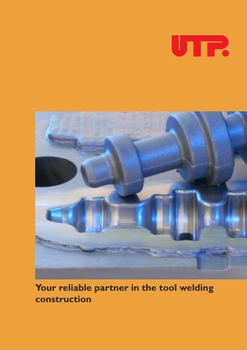 Your reliable partner in the tool welding construction - UTP ...