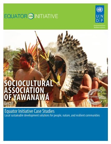 Sociocultural Association of Yawanawá, Brazil - Equator Initiative