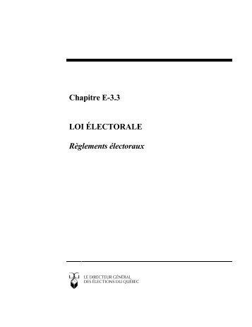 Chapitre E-3.3 LOI ÉLECTORALE Règlements électoraux