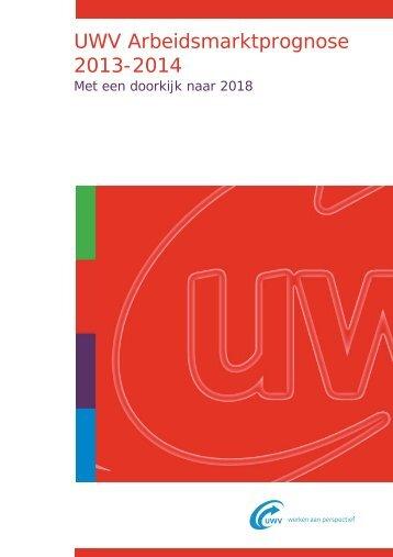 UWV Arbeidsmarktprognose 2013-2014