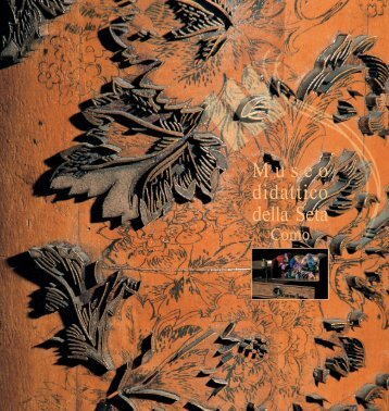 Scarica la brochure (PDF) - Museo Didattico della Seta di Como
