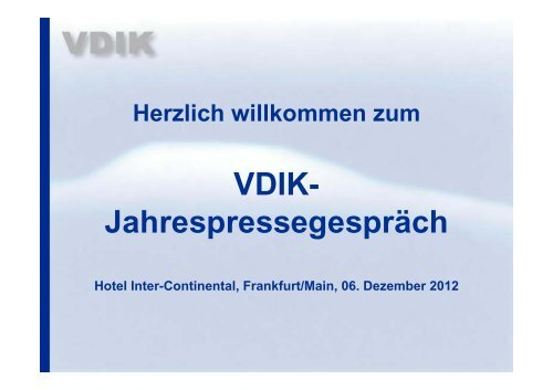 Präsentation Jahrespressegespräch 2012 - VDIK