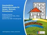 Ganzheitliche Gebäudekonzepte für Heizen, Wohnen ... - VdZ