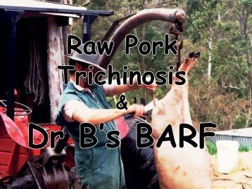Raw Pork, Trichinosis & Dr B's BARF - BARF Australia
