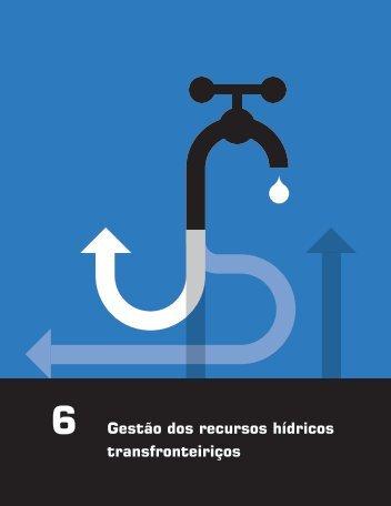 6 Gestão dos recursos hídricos transfronteiriços