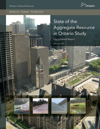 State of the Aggregate Resource in Ontario Study Consolidated Report