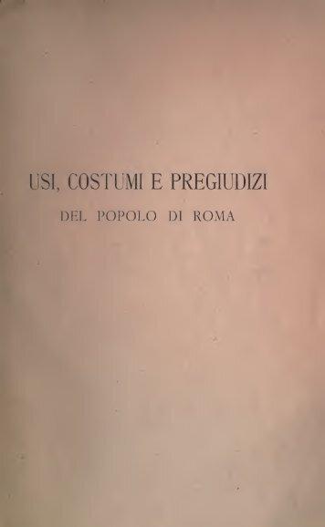 Usi, costumi e pregiudizi del popolo di Roma .. - Centrostudirpinia.It