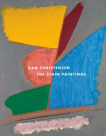 Dan Christensen: The Stain Paintings - Spanierman Modern