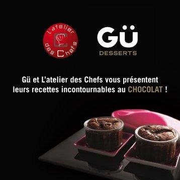 Gü et L'atelier des Chefs vous présentent leurs recettes ...