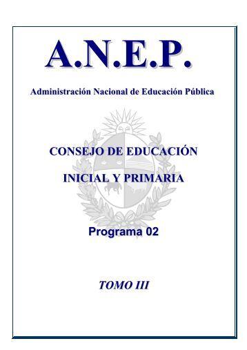 Tomo III: Programa 02 –Consejo de Educación Inicial y ... - ANEP