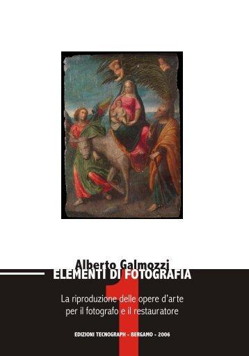 Alberto Galmozzi ELEMENTI DI FOTOGRAFIA - Galmozzi, Alberto