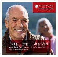 Living Long. Living Well. - Stanford Hospital & Clinics