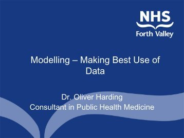 Modelling – Making Best Use of Data - NHS Forth Valley
