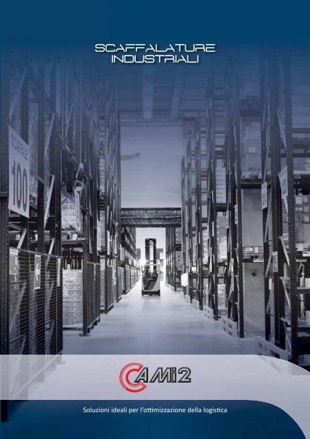 Guida Alla Sicurezza Delle Scaffalature Industriali E Dei Soppalchi.Scaffalature Industriali Cami2