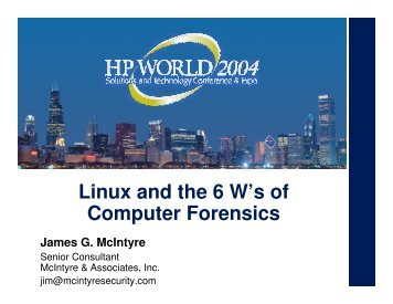 Linux and the 6 W's of Computer Forensics - OpenMPE