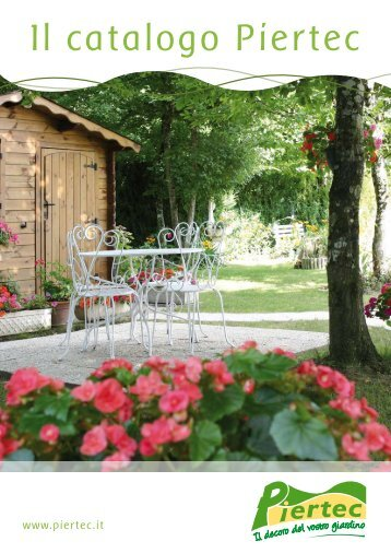 Scaricare il catalogo - Piertec, il decoro del vostro giardino