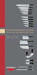 Utensili professionali per il gourmet Gourmet professional ... - Paderno