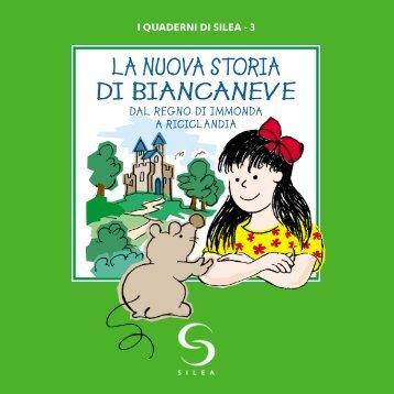 LA NUOVA STORIA DI BIANCANEVE - Silea SpA