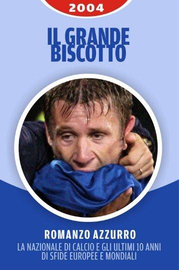 Romanzo Azzurro - 2004, Il Grande Biscotto - La Repubblica