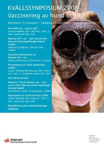 KVÄLLSSYMPOSIUM 2008 Vaccinering av hund och katt